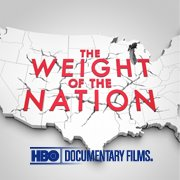 The Weight of the Nation an HBO Documentary